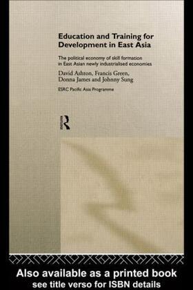 Ashton / Green / James | Education and Training for Development in East Asia | Buch | sack.de