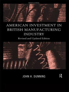 Dunning | American Investment in British Manufacturing Industry | Buch | sack.de