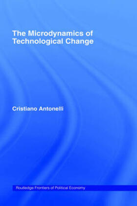 Antonelli   Microdynamics of Technological Change   Buch   sack.de
