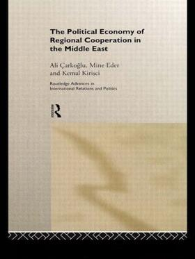 Carkoglu / Eder / Kirisci   The Political Economy of Regional Cooperation in the Middle East   Buch   sack.de