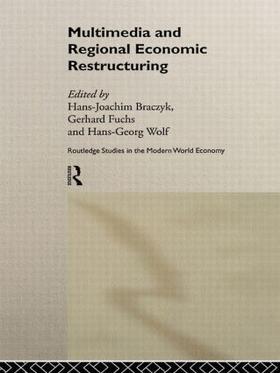 Braczyk / Fuchs / Wolf   Multimedia and Regional Economic Restructuring   Buch   sack.de
