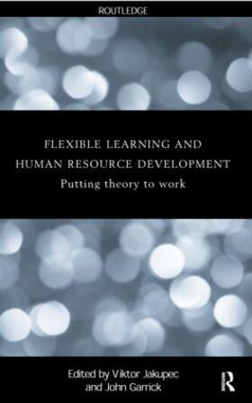 Garrick / Jakupec | Flexible Learning, Human Resource and Organisational Development | Buch | sack.de