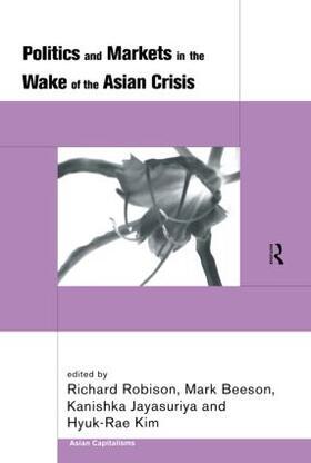 Beeson / Jayasuriya / Kim | Politics and Markets in the Wake of the Asian Crisis | Buch | sack.de