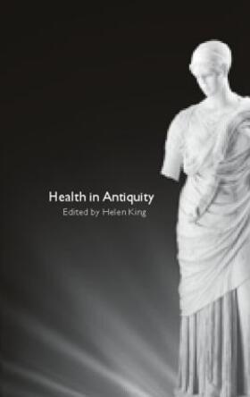King   Health in Antiquity   Buch   sack.de