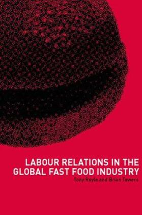 Royle / Towers | Labour Relations in the Global Fast-Food Industry | Buch | sack.de