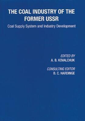Kovalchuk / Hardinge   Coal Industry of the Former USSR   Buch   sack.de