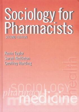 Taylor / Nettleton / Harding | Sociology for Pharmacists | Buch | sack.de