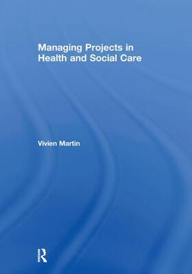 Martin | Managing Projects in Health and Social Care | Buch | sack.de