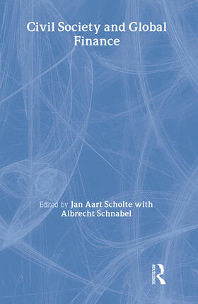 Schnabel / Scholte | Civil Society and Global Finance | Buch | sack.de