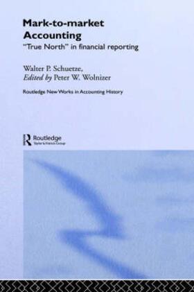 Schuetze / Wolnizer   Mark to Market Accounting   Buch   sack.de