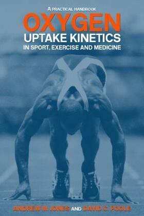 Jones / Poole   Oxygen Uptake Kinetics in Sport, Exercise and Medicine   Buch   sack.de