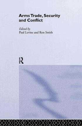 Levine / Smith   The Arms Trade, Security and Conflict   Buch   sack.de