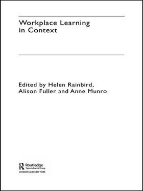 Rainbird / Fuller / Munro   Workplace Learning in Context   Buch   sack.de