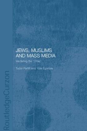 Egorova / Parfitt | Jews, Muslims and Mass Media | Buch | sack.de