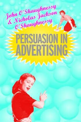 O'Shaugnessy / O'Shaughnessy | Persuasion in Advertising | Buch | sack.de
