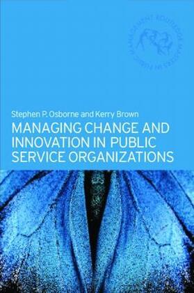 Brown / Osborne | Managing Change and Innovation in Public Service Organizations | Buch | sack.de