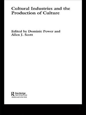 Power / Scott   Cultural Industries and the Production of Culture   Buch   sack.de