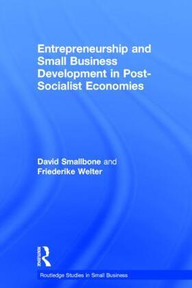 Smallbone / Welter | Entrepreneurship and Small Business Development in Post-Socialist Economies | Buch | sack.de