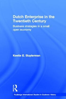 Sluyterman   Dutch Enterprise in the 20th Century   Buch   sack.de