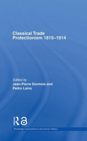 Dormois / Lains | Classical Trade Protectionism 1815-1914 | Buch | sack.de