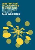 Wilkinson |  Construction Collaboration Technologies | Buch |  Sack Fachmedien