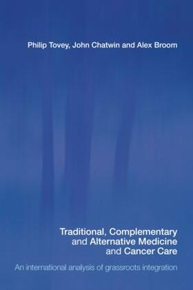 Tovey / Broom / Chatwin | Traditional, Complementary and Alternative Medicine and Cancer Care | Buch | sack.de