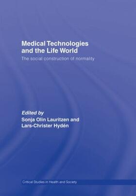 Lauritzen / Hyden | Medical Technologies and the Life World | Buch | sack.de