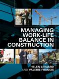 Lingard / Francis |  Managing Work-Life Balance in Construction | Buch |  Sack Fachmedien