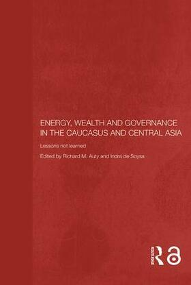 Auty / de Soysa | Energy, Wealth and Governance in the Caucasus and Central Asia | Buch | sack.de
