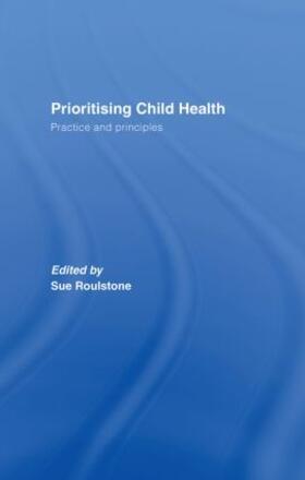 Roulstone   Prioritising Child Health   Buch   sack.de