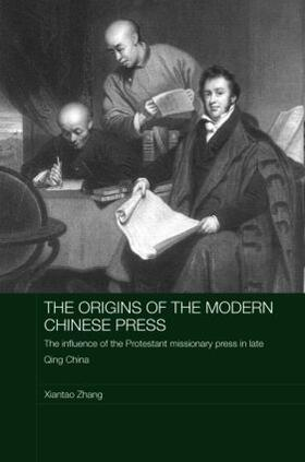 Zhang | The Origins of the Modern Chinese Press | Buch | sack.de