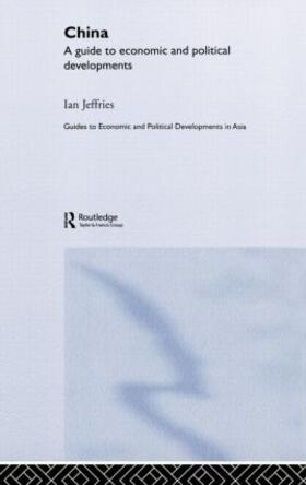 Jeffries   China: A Guide to Economic and Political Developments   Buch   sack.de