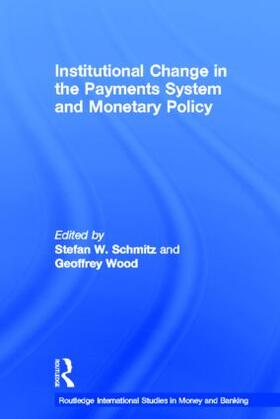 Schmitz / Wood | Institutional Change in the Payments System and Monetary Policy | Buch | sack.de