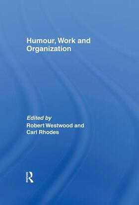 Westwood / Rhodes   Humour, Work and Organization   Buch   sack.de