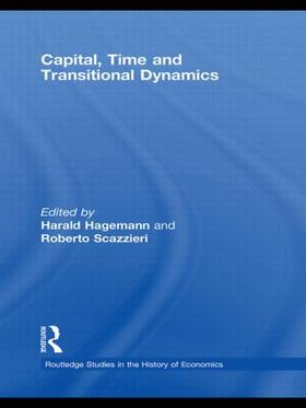 Hagemann / Scazzieri | Capital, Time and Transitional Dynamics | Buch | sack.de