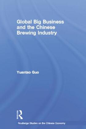 Guo | Global Big Business and the Chinese Brewing Industry | Buch | sack.de