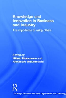 Håkansson / Waluszewski | Knowledge and Innovation in Business and Industry | Buch | sack.de