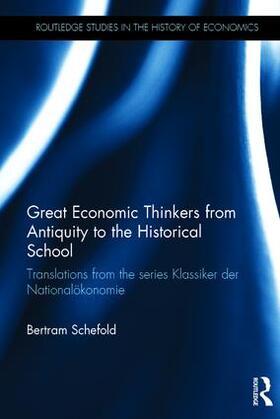 Schefold   Great Economic Thinkers from Antiquity to the Historical School   Buch   sack.de