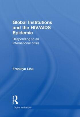 Lisk | Global Institutions and the HIV/AIDS Epidemic | Buch | sack.de