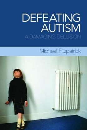 Fitzpatrick   Defeating Autism   Buch   sack.de