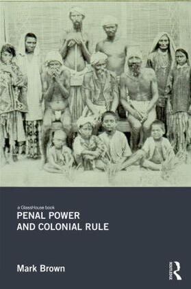 Brown | Penal Power and Colonial Rule | Buch | sack.de
