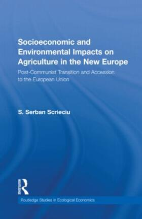 Scrieciu | Socioeconomic and Environmental Impacts on Agriculture in the New Europe | Buch | sack.de