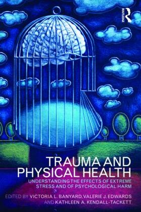 Banyard / Edwards / Kendall-Tackett | Trauma and Physical Health | Buch | sack.de