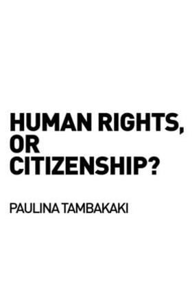 Tambakaki   Human Rights, or Citizenship?   Buch   sack.de