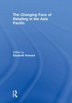 Howard | The Changing Face of Retailing in the Asia Pacific | Buch | sack.de