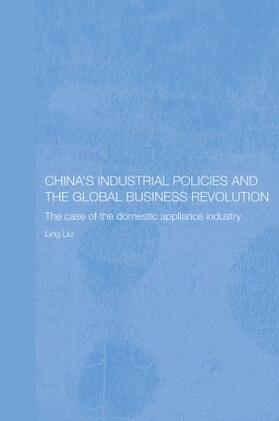Liu | China's Industrial Policies and the Global Business Revolution | Buch | sack.de