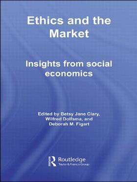 Clary / Dolfsma / Figart | Ethics and the Market | Buch | sack.de