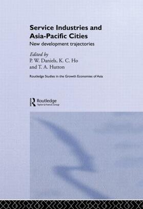 Daniels / Ho / Hutton | Service Industries and Asia Pacific Cities | Buch | sack.de