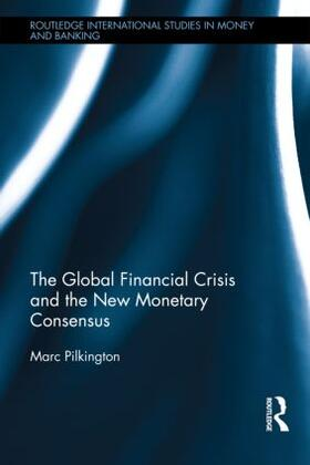 Pilkington | The Global Financial Crisis and the New Monetary Consensus | Buch | sack.de