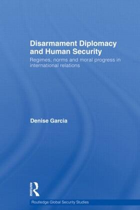 Garcia   Disarmament Diplomacy and Human Security   Buch   sack.de